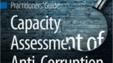Practitioners' Guide to Capacity Assessment of Anti-Corruption Agencies
